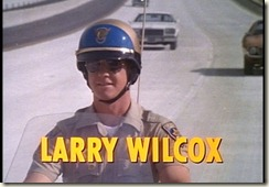 Larry Wilcox CHiPs John